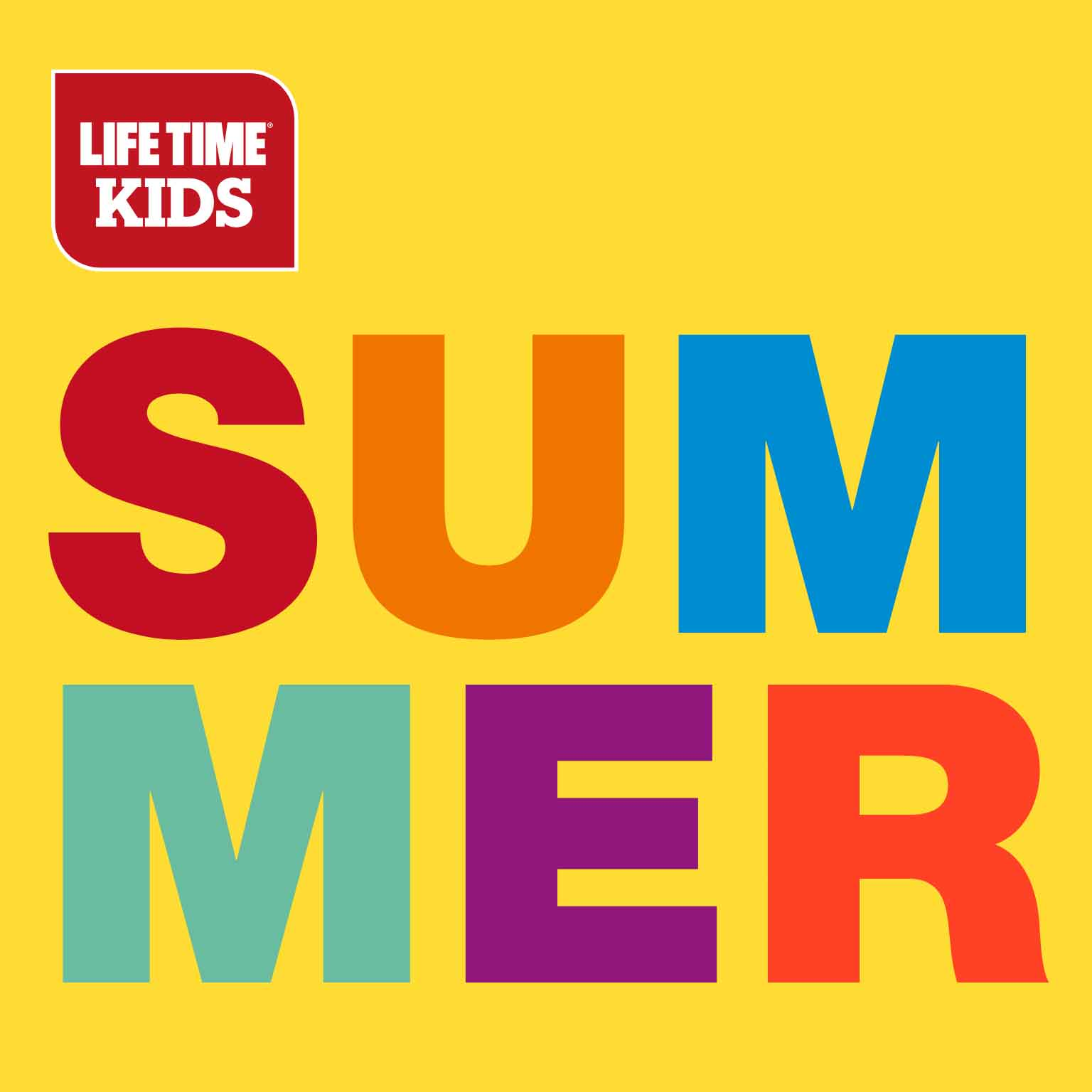 "Life Time Kids logo and bright, color-blocked letters spelling ""summer"" over bright yellow background"