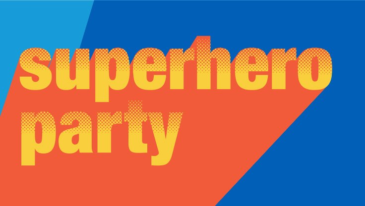 Graphic of superhero party.